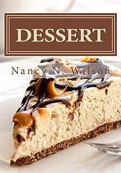 Dessert: 50 Scrumptious Recipes: Volume 3 (Mama's Legacy Series) by Nancy N Wilson (2013-02-07)