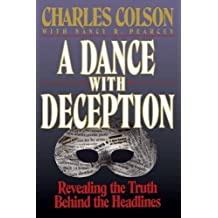 A DANCE WITH DECEPTION by Charles W. Colson (1993-08-15)