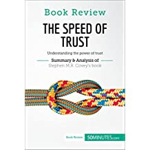 Book Review: The Speed of Trust by Stephen M.R. Covey: Understanding the power of trust (English Edition)
