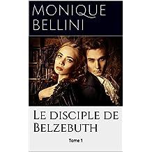 Le disciple de Belzebuth: Tome 1