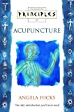 Principles of - Acupuncture: The only introduction you'll ever need by Angela Hicks (1997-07-07)