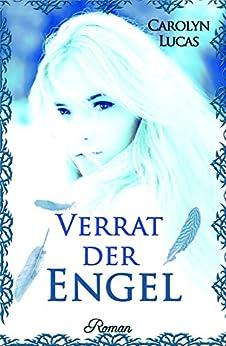 Verrat der Engel: Sarah und Rafael 2 (German Edition) by [Lind, Christiane, Lucas, Carolyn]