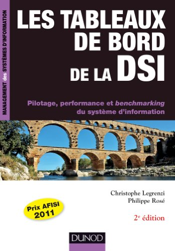 Les tableaux de bord de la DSI - 2e éd. : Pilotage, performance et benchmarking du système d'information (Management des systèmes d'information)