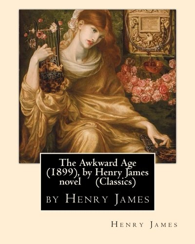 The Awkward Age (1899), by Henry James  novel (Oxford World's Classics)