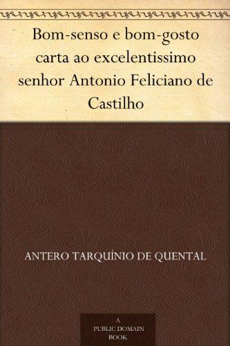 Bom-senso e bom-gosto carta ao excelentissimo senhor Antonio Feliciano de Castilho (Portuguese Edition) book cover