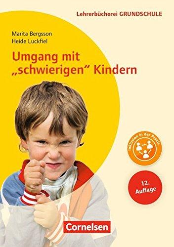 """Lehrerbücherei Grundschule: Umgang mit \""""schwierigen\"""" Kindern (11. Auflage): Auffälliges Verhalten - Förderpläne - Handlungskonzepte. Buch"""