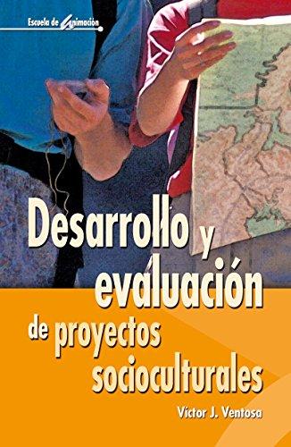 Descargar Libro Desarrollo y evaluación de proyectos socioculturales (Escuela de animación) de Víctor J. Ventosa Pérez