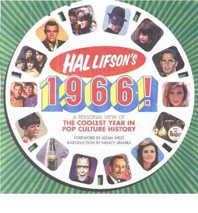 [(Hal Lifson's 1966!: A Personal View of the Coolest Year in Pop Culture History)] [Author: Hal Lifson] published on (November, 2003)
