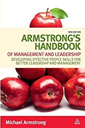Armstrong's Handbook of Management and Leadership: Developing Effective People Skills for Better Leadership and Management by Michael Armstrong (2012-03-03)