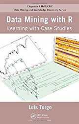 Data Mining with R: Learning with Case Studies (Chapman & Hall/CRC Data Mining and Knowledge Discovery Series) by Luis Torgo (2010-11-19)