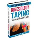 High Performance Secrets: Kinesiology Taping: The Complete Dummies Guide (English Edition)