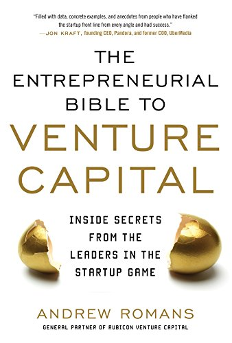 the-entrepreneurial-bible-to-venture-capital-inside-secrets-from-the-leaders-in-the-startup-game