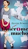 Quiérome Mucho par Regina Roman Gómez