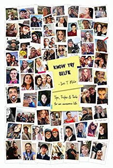 Descargar Libro Know Thy Selfie: Tips, Tricks & Tools for an Awesome Life Leer PDF