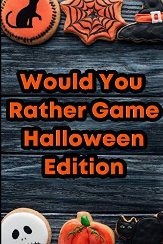 Would You Rather Game: Halloween Edition: Questions for Kids ages 2-7