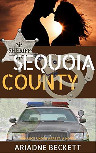 Sequoia County: Romance Under Arrest: A Novel (English ()