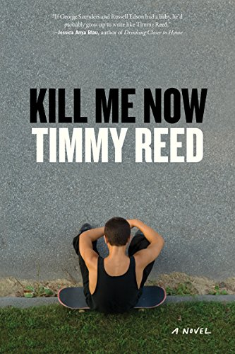 Kill Me Now: A Novel (English Edition) eBook: Timmy Reed ...