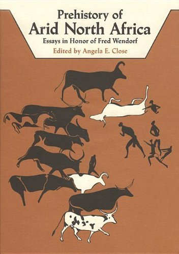Prehistory of Arid North Africa: Essays in Honor of Fred Wendorf by Angela E. (ed) Close (1987-05-03)