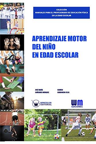 Aprendizaje motor del niño en edad escolar por José María Cañizares Márquez
