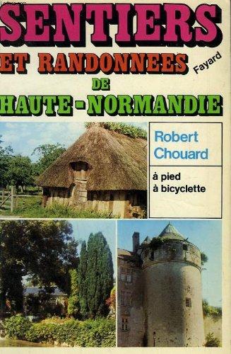 Descargar Libro SENTIERS ET RANDONNEES DE HAUTE-NORMANDIE. A pied, à bicyclette de Robert Chouard