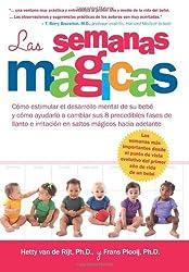 Las Semanas Magicas: Como estimular el desarrollo mental de su bebe y como ayudarlo a cambiar sus 8 precedibles fases de llanto e irritacion en saltos magicos hacia adelante (Spanish Edition) by Dr Frans Plooij (2012-11-27)