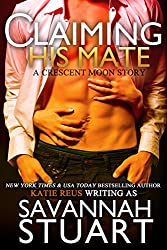 Claiming His Mate (A Werewolf Romance) (Crescent Moon Series Book 2)