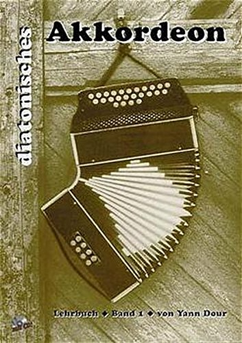 Diatonisches Akkordeon Band 1: Lehrbuch für Anfänger mit Audio CD