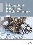 Prüfungsbuch Metall- und Maschinentechnik - Peter Schultheiß