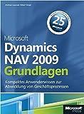Microsoft Dynamics NAV 2009 - Grundlagen: Kompaktes Anwenderwissen zur Abwicklung von Geschäftsprozessen