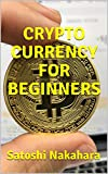 CRYPTO CURRENCY FOR BEGINNERS: Ultimate Bitcoin, Cryptocurrency,Ethereum & Blockchain Guide. Future of Money. Cryptoassets Guide for Innovative Investors.Digital Revolution for making Huge Profits