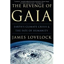 The Revenge of Gaia: Earth's Climate Crisis & The Fate of Humanity by James Lovelock (2007-06-05)