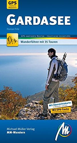 Gardasee MM-Wandern: Wanderführer mit GPS-kartierten Wanderungen.
