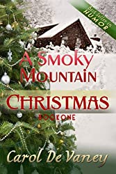 A Smoky Mountain Christmas: (Holiday Romance) A Smoky Mountain Christmas Series (Book 1) (English Edition)