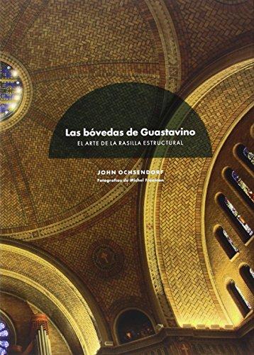 Las bóvedas de Guastavino: 1 por John Ochsendorf