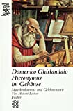 Domenico Ghirlandaio: Heiliger Hieronymus im Gehäuse: Malerkonkurrenz und Gelehrtenstreit