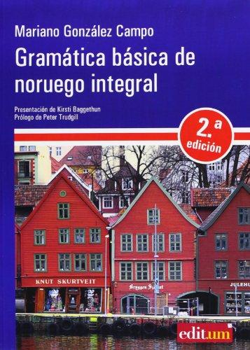 Gramática Básica de Noruego Integral 2ª Ed.: 2ª  edición por MARIANO GONZALEZ CAMPO