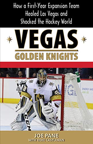 Vegas Golden Knights: How a First-Year Expansion Team Healed Las Vegas and Shocked the Hockey World (English Edition) por Joe Pane