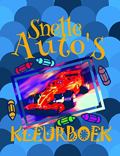 Kleurboek Snelle Auto's ✎: The best cars - coloring book for a child 4-8 years old ✌ (Spielzeug Old Yr 8 Girl)