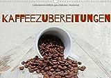 Kaffeezubereitungen (Wandkalender immerwährend DIN A3 quer): Einladung zum Kaffeegenuss (Geburtstagskalender, 14 Seiten) (CALVENDO Lifestyle) [Kalender] [Apr 12, 2016] Hultsch, Heike