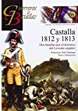 Castalla 1812 y 1813 - Dos batallas por el dominio del Levante español