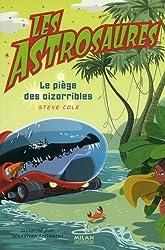 Les Astrosaures : Le piège des oizorribles