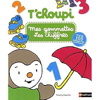 T'choupi : Mes gommettes - Les chiffres - Dès 3 ans