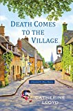 Front cover for the book Death Comes to the Village by Catherine Lloyd