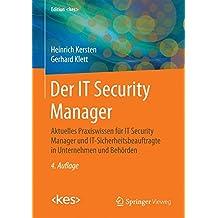 Der IT Security Manager: Aktuelles Praxiswissen für IT Security Manager und IT-Sicherheitsbeauftragte in Unternehmen und Behörden (Edition <kes>)