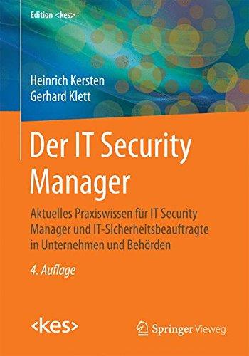Der-IT-Security-Manager-Aktuelles-Praxiswissen-fr-IT-Security-Manager-und-IT-Sicherheitsbeauftragte-in-Unternehmen-und-Behrden-Edition-kes