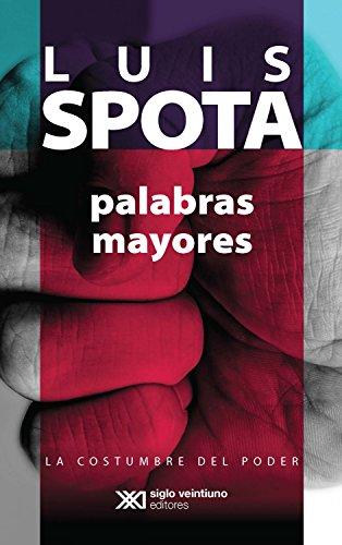Palabras mayores (La costumbre del poder nº 2) por Luis Spota