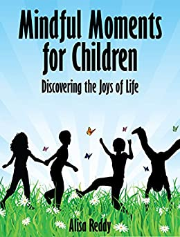 Mindful Moments for Children: Discovering the Joys of Life (English Edition) par [Reddy, Alisa]