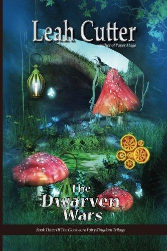 The Dwarven Wars (The Clockwork Fairy Kingdom, Band 3)