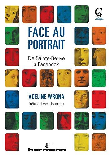 Face au portrait: De Sainte-Beuve à Facebook