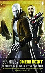 Omega Point: A Richards and Klein Novel (Angry Robot)